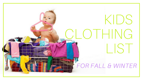kids clothing list what clothes children need fall winter